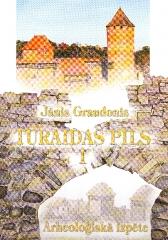 Turaidas pils I /Arheoloģiskā izpēte