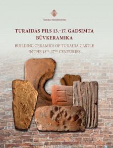 """Katalogs """"Turaidas pils 13. – 17. gadsimta būvkeramika"""""""