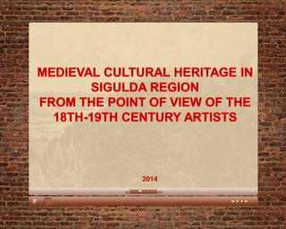 MEDIEVAL CULTURAL HERITAGE IN SIGULDA REGION FROM THE POINT OF VIEW OF THE 18TH-19TH CENTURY ARTIST