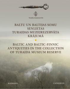 Baltu un Baltijas somu senlietas Turaidas muzejrezervāta krājumā