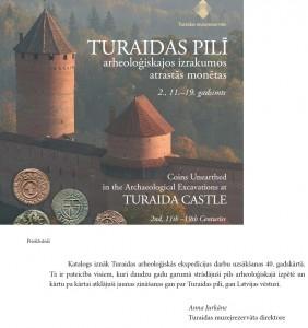 """Grāmatas vāka fragments un citāts no priekšvārda:  """"Katalogs iznāk Turaidas arheoloģiskās ekspedīcijas darbu uzsākšanas 40. gadskārtā. Tā ir pateicība visiem, kuri daudzu gadu garumā strādājuši pils arheoloģiskajā izpētē un kārtu pa kārtai atklājuši jaunas zināšanas gan par Turaidas pili, gan Latvijas vēsturi. Turaidas muzejrezervāta direktore Anna Jurkāne. """""""