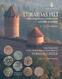 """Katalogs """"Turaidas pilī arheoloģiskajos izrakumos atrastās monētas. 2., 11. – 19. gadsimts""""."""