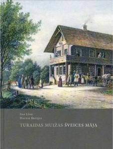 "Grāmatas ""Turaidas muižas Šveices māja"" vāks"