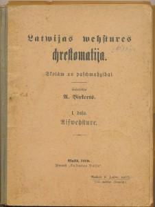 """palīglīdzeklis vēstures skolotājiem un skolniekiem """"Latvijas vēstures hrestomātija. Skolām un pašmācībai. I daļa. Aizvēsture"""". Sastādījis Antons Birkerts (1876-1971)"""