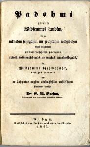 """Titullapa. E. V. Brēms. """"Padomi priekš Vidzemes ļaudīm, kā no niknām sērgām un grūtām vājībām būs izsargāties […]"""" (Rīga, 1843)"""