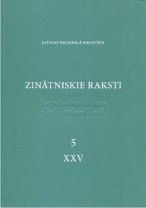 Latvijas Nacionālā bibliotēka. Zinātniskie raksti, 5. (XXV). Dzejnieks un mākslinieks Karls Gothards Grass (1767–1814). Vāks